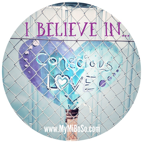 I Believe in Conscious Love
