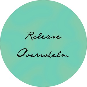 Release Overwhelm