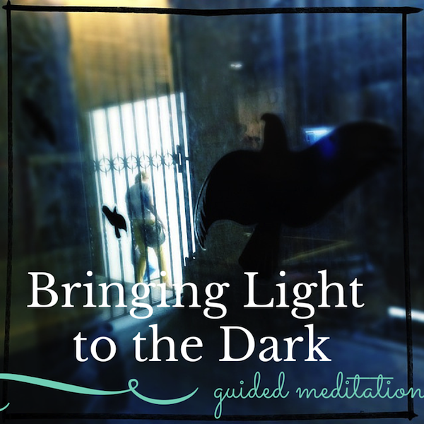 Bringing Light to the Dark Free Guided Meditation